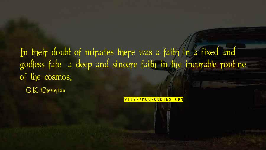 Best Cosmos Quotes By G.K. Chesterton: In their doubt of miracles there was a