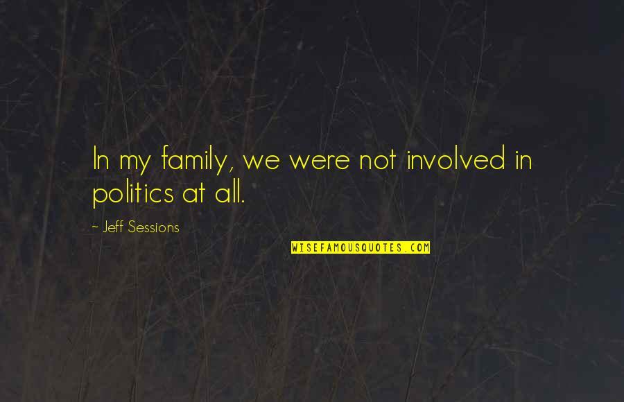 Best Country Lyrics For Quotes By Jeff Sessions: In my family, we were not involved in