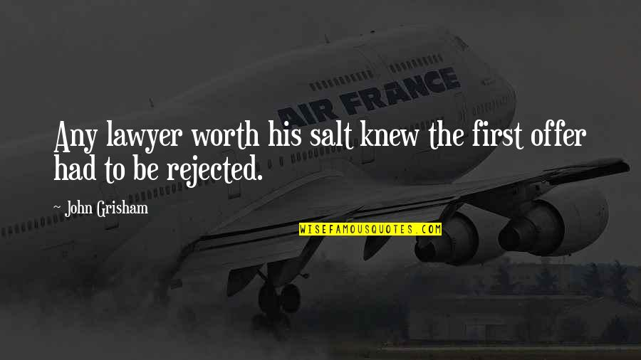 Best Criminal Justice Quotes By John Grisham: Any lawyer worth his salt knew the first
