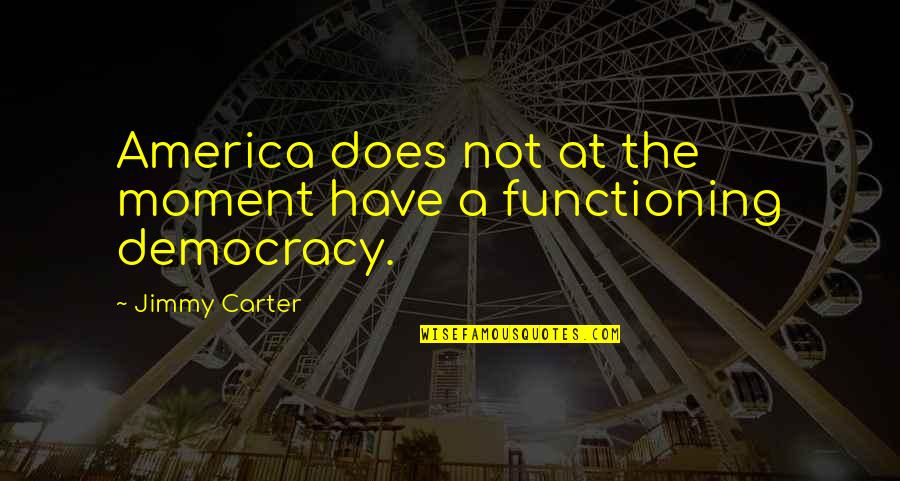 Best Culprit Quotes By Jimmy Carter: America does not at the moment have a