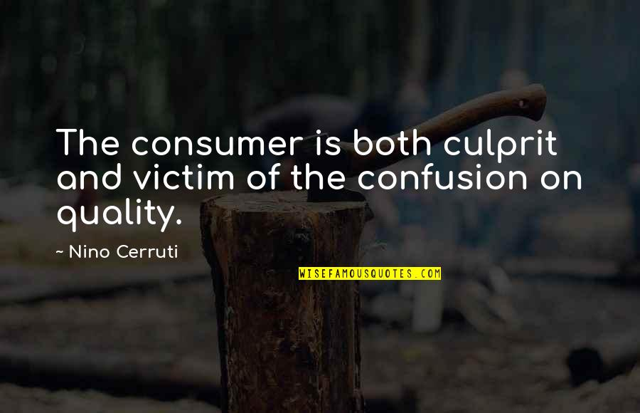 Best Culprit Quotes By Nino Cerruti: The consumer is both culprit and victim of