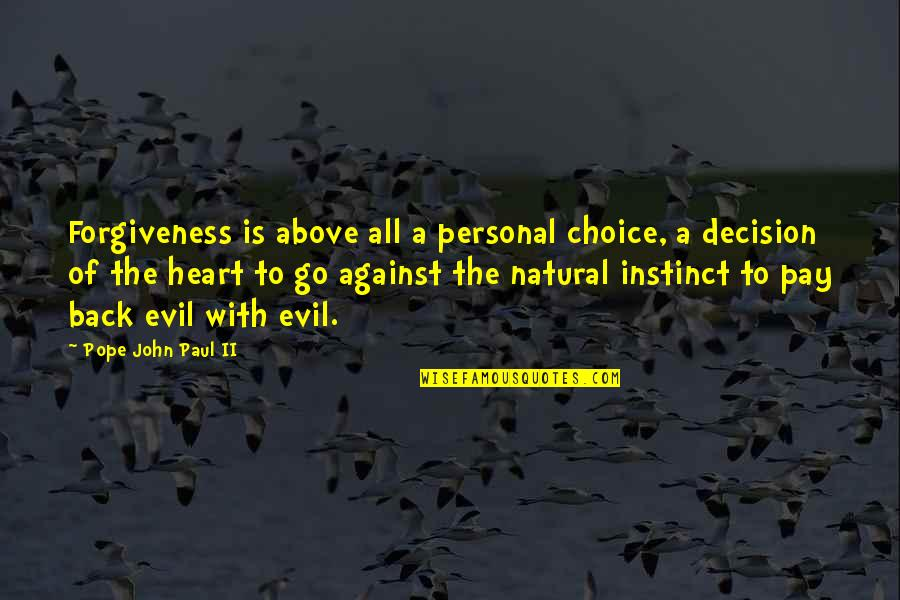 Best Culprit Quotes By Pope John Paul II: Forgiveness is above all a personal choice, a
