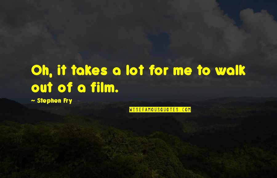 Best Culprit Quotes By Stephen Fry: Oh, it takes a lot for me to