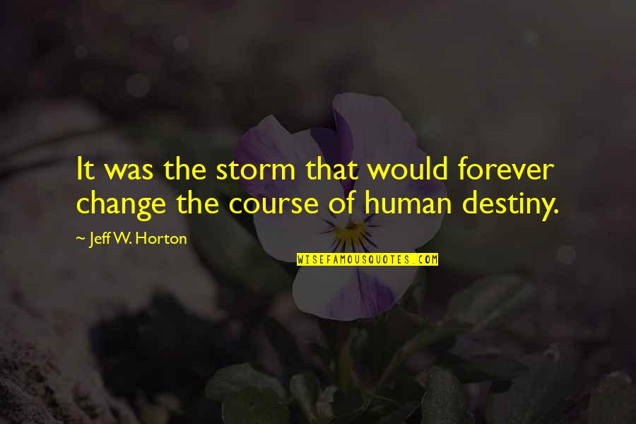 Best Cyber Quotes By Jeff W. Horton: It was the storm that would forever change