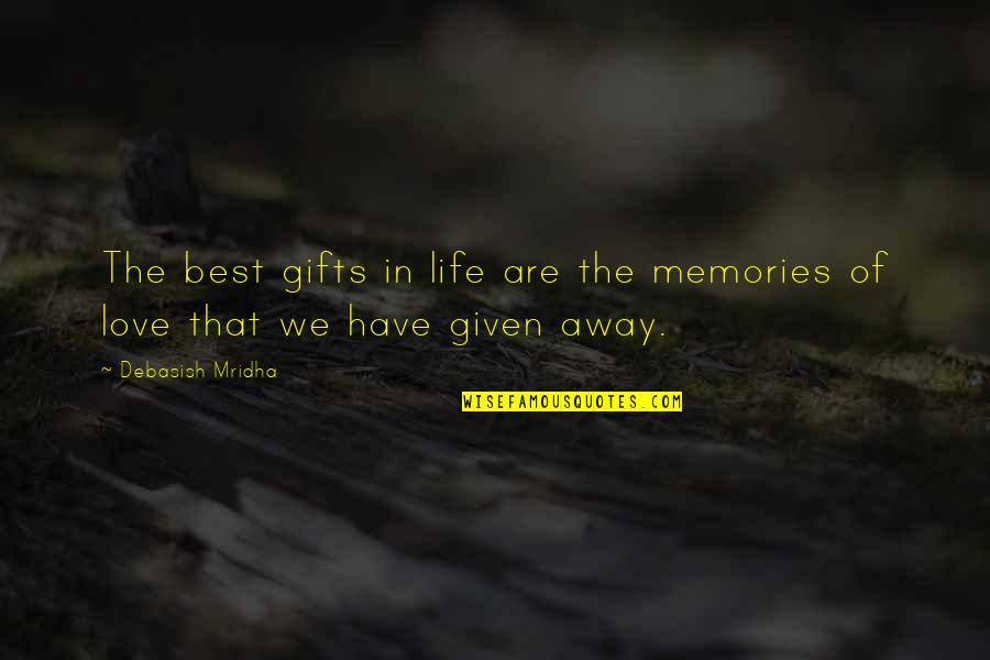 Best D-day Quotes By Debasish Mridha: The best gifts in life are the memories