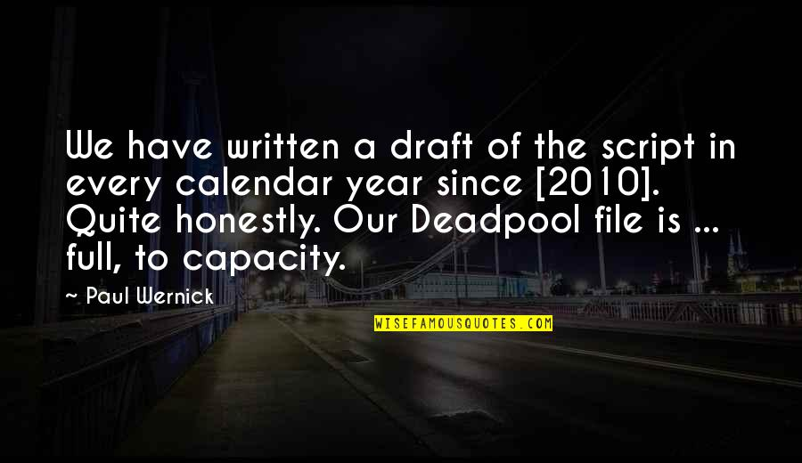 Best Deadpool Quotes By Paul Wernick: We have written a draft of the script