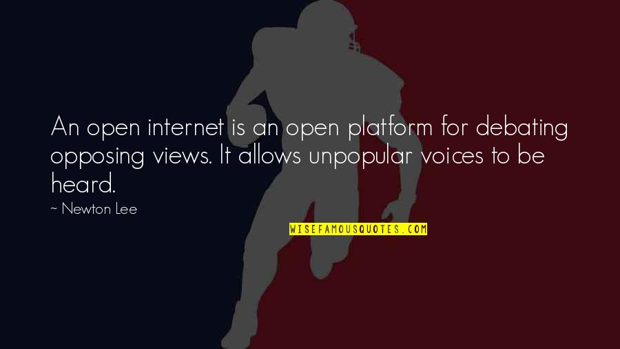 Best Debating Quotes By Newton Lee: An open internet is an open platform for