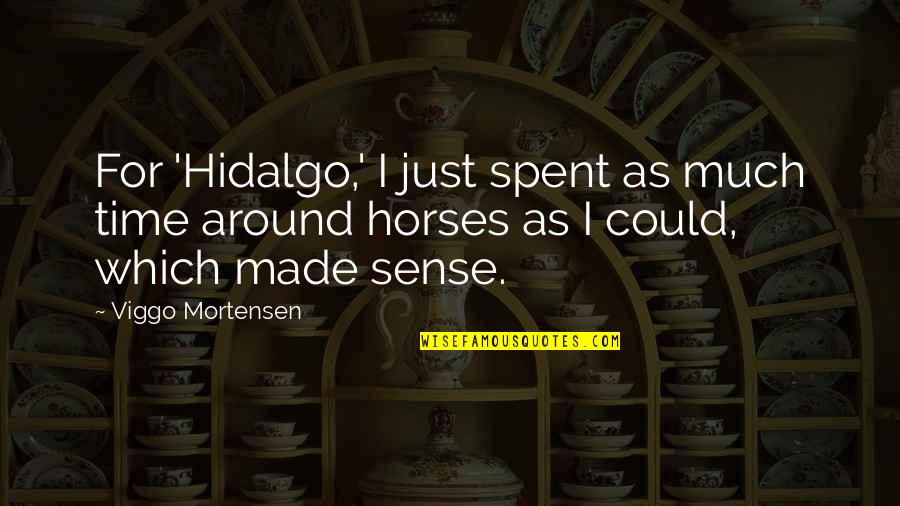 Best Despicable Me Quotes By Viggo Mortensen: For 'Hidalgo,' I just spent as much time