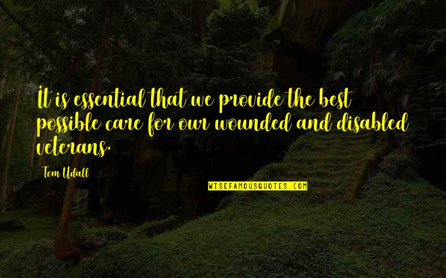 Best Disabled Quotes By Tom Udall: It is essential that we provide the best