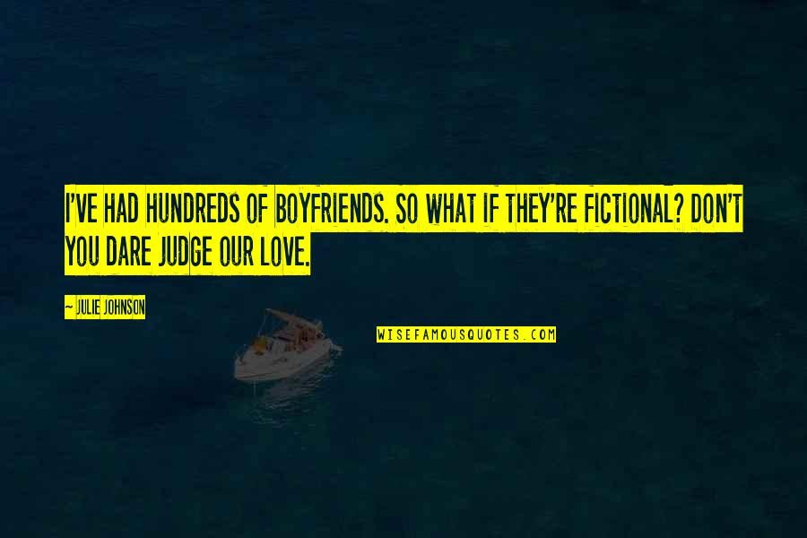 Best Eid Wishes And Quotes By Julie Johnson: I've had hundreds of boyfriends. So what if