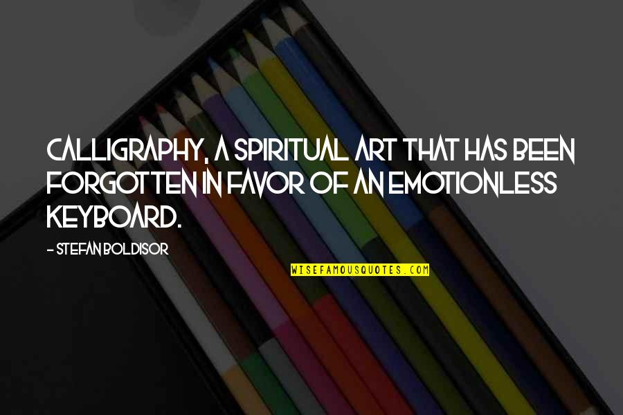 Best Emotionless Quotes By Stefan Boldisor: Calligraphy, a spiritual art that has been forgotten