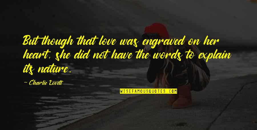 Best Engraved Quotes By Charlie Lovett: But though that love was engraved on her