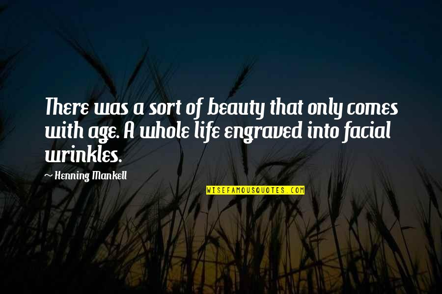 Best Engraved Quotes By Henning Mankell: There was a sort of beauty that only