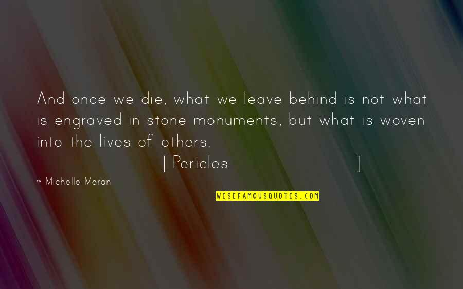 Best Engraved Quotes By Michelle Moran: And once we die, what we leave behind