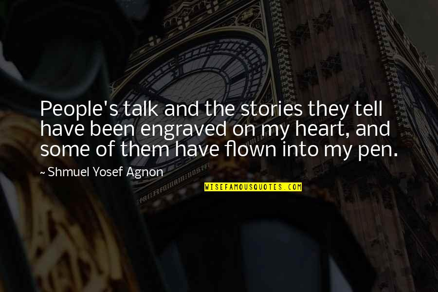 Best Engraved Quotes By Shmuel Yosef Agnon: People's talk and the stories they tell have