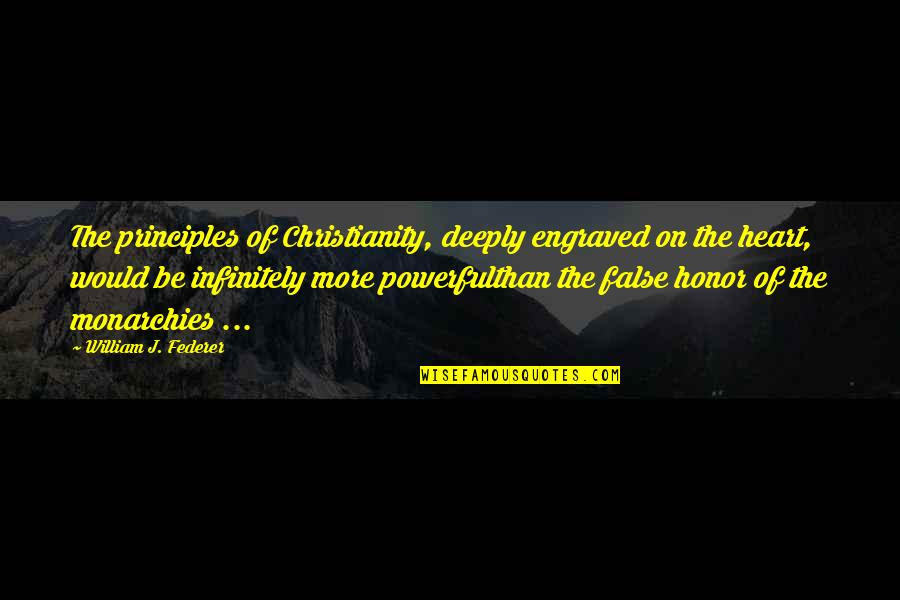 Best Engraved Quotes By William J. Federer: The principles of Christianity, deeply engraved on the