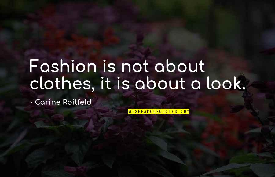Best Enzo Amore Quotes By Carine Roitfeld: Fashion is not about clothes, it is about