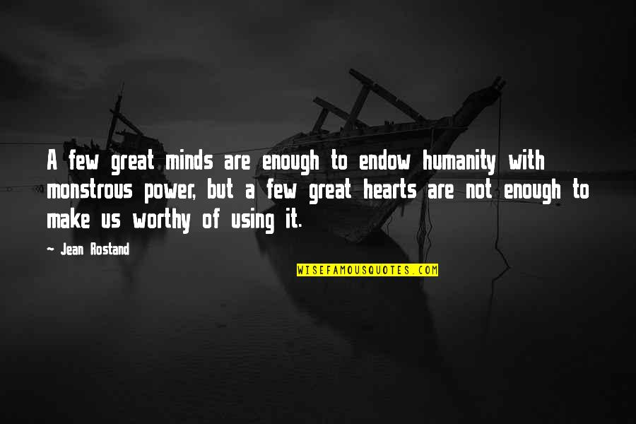 Best Enzo Amore Quotes By Jean Rostand: A few great minds are enough to endow
