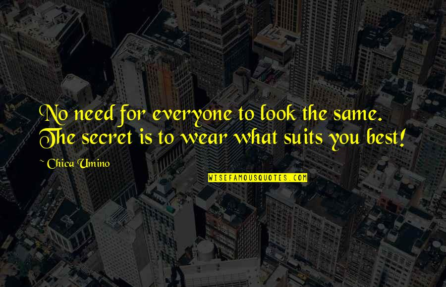 Best Fashion Quotes By Chica Umino: No need for everyone to look the same.