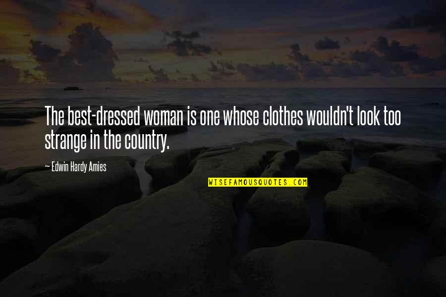 Best Fashion Quotes By Edwin Hardy Amies: The best-dressed woman is one whose clothes wouldn't