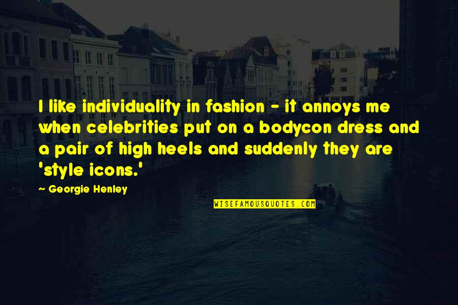 Best Fashion Quotes By Georgie Henley: I like individuality in fashion - it annoys