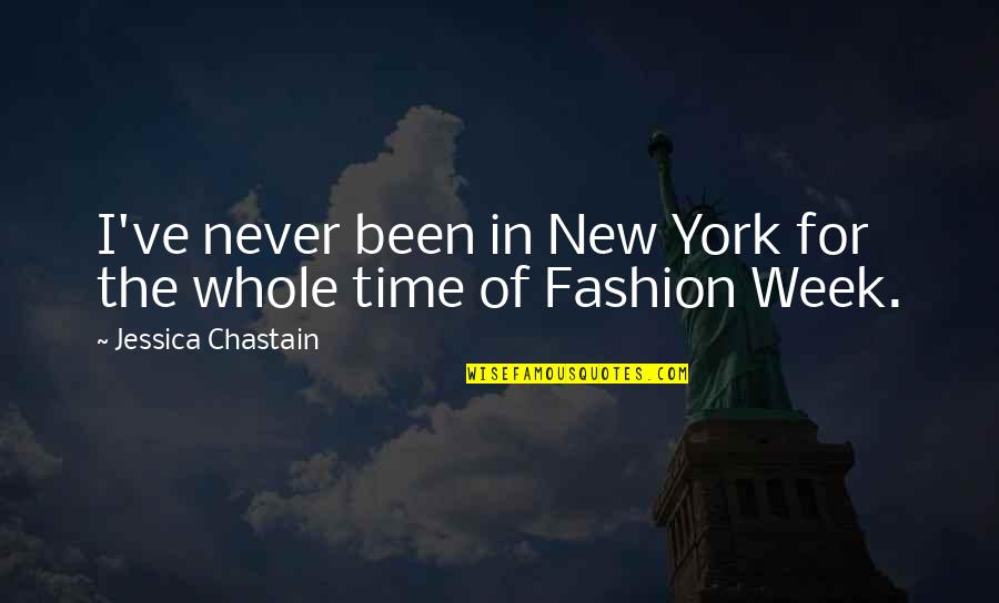 Best Fashion Quotes By Jessica Chastain: I've never been in New York for the