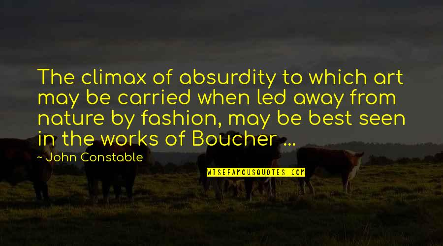Best Fashion Quotes By John Constable: The climax of absurdity to which art may
