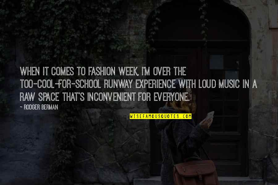 Best Fashion Quotes By Rodger Berman: When it comes to Fashion Week, I'm over