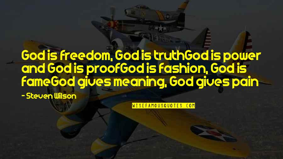 Best Fashion Quotes By Steven Wilson: God is freedom, God is truthGod is power