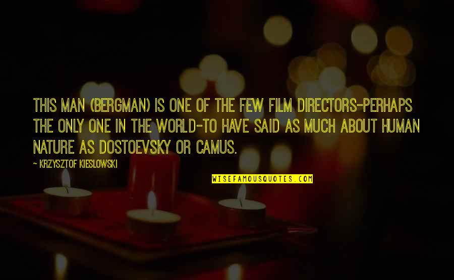 Best Film Directors Quotes By Krzysztof Kieslowski: This man (Bergman) is one of the few