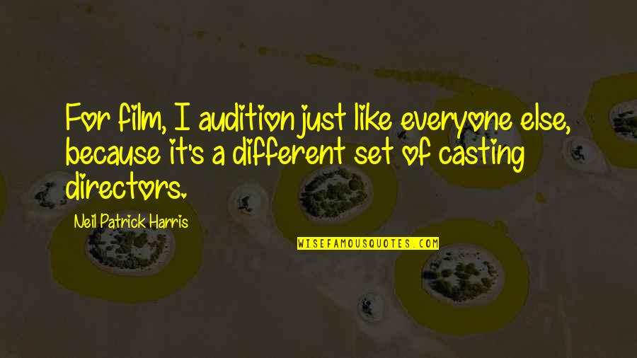 Best Film Directors Quotes By Neil Patrick Harris: For film, I audition just like everyone else,