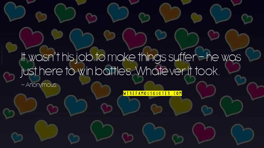 Best Font For Love Quotes By Anonymous: It wasn't his job to make things suffer