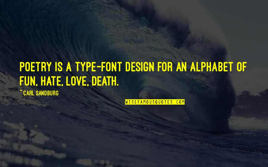 Best Font For Love Quotes By Carl Sandburg: Poetry is a type-font design for an alphabet