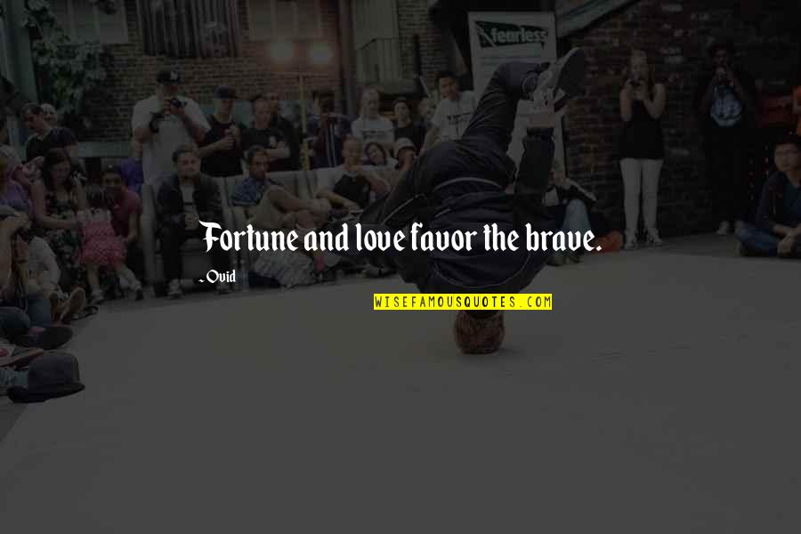 Best Fortune Quotes By Ovid: Fortune and love favor the brave.