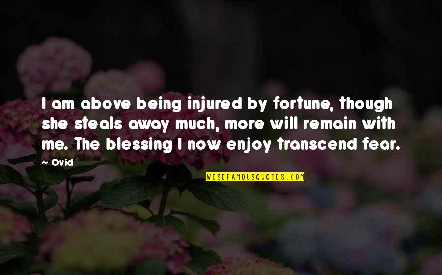 Best Fortune Quotes By Ovid: I am above being injured by fortune, though