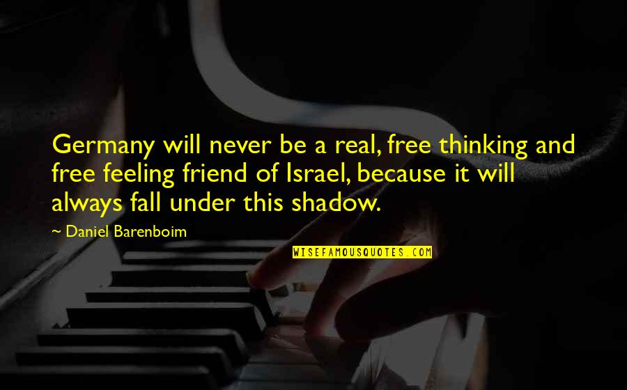 Best Free Thinking Quotes By Daniel Barenboim: Germany will never be a real, free thinking