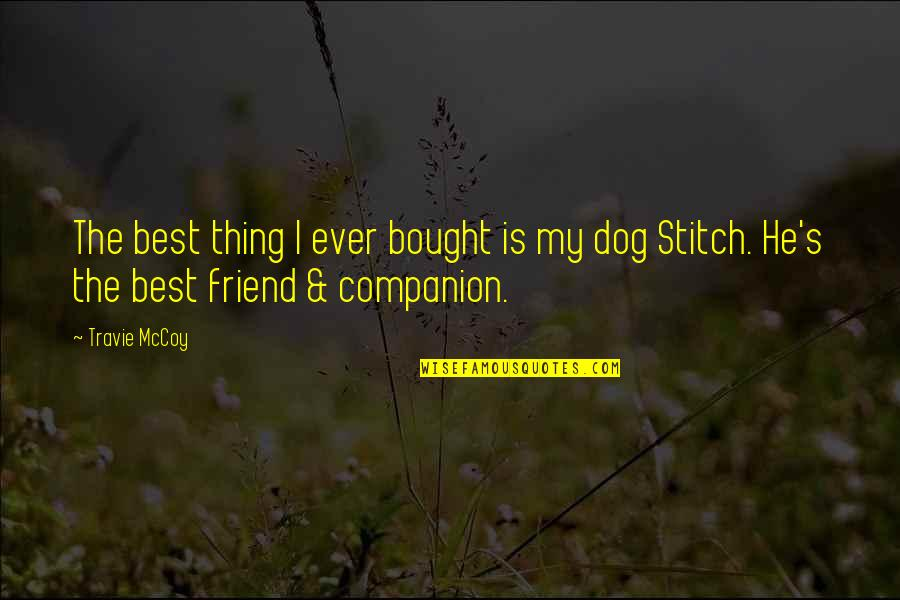 Best Friend Companion Quotes By Travie McCoy: The best thing I ever bought is my