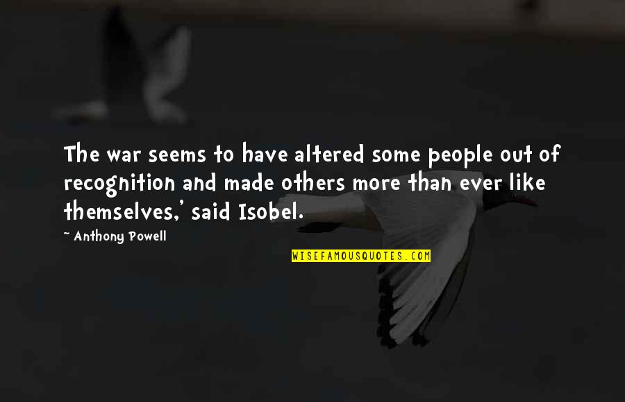 Best Friend I Will Miss You Quotes By Anthony Powell: The war seems to have altered some people