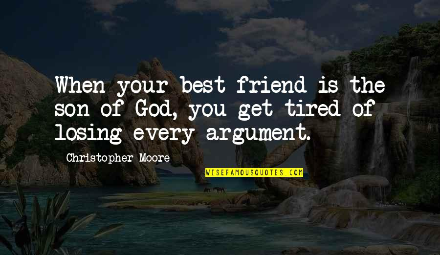 Best Friend Losing Quotes By Christopher Moore: When your best friend is the son of