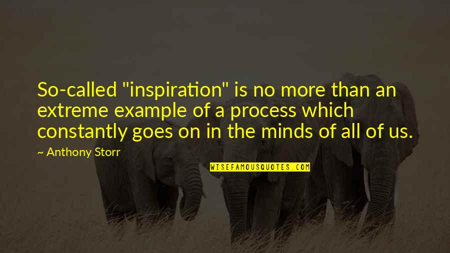 """Best Friend Overseas Quotes By Anthony Storr: So-called """"inspiration"""" is no more than an extreme"""