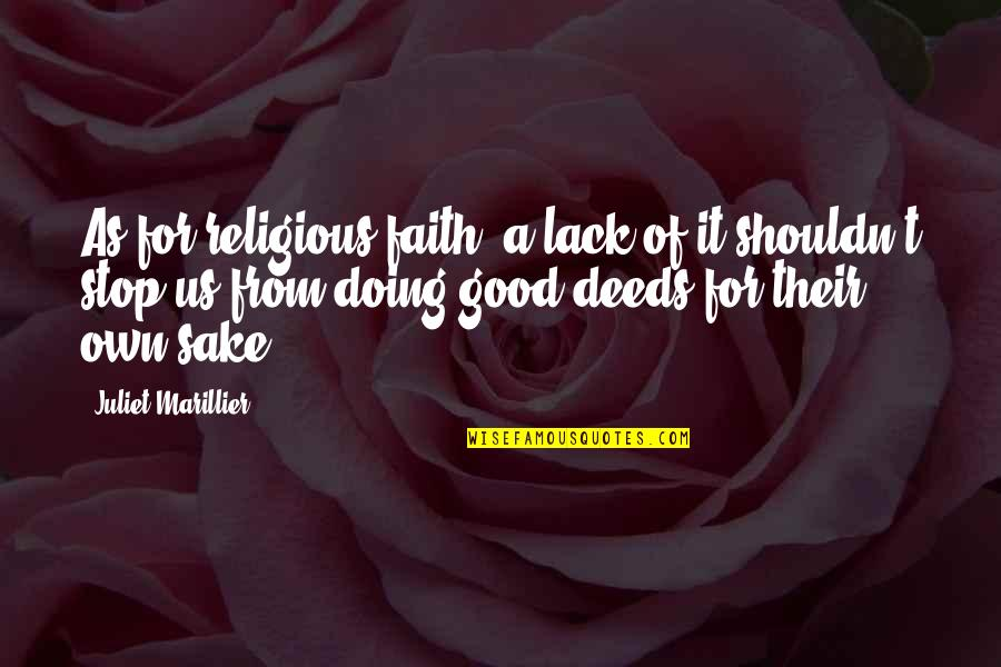 Best Friend Poem Quotes By Juliet Marillier: As for religious faith, a lack of it