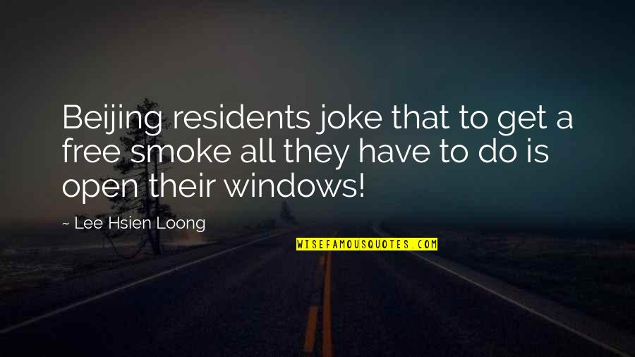 Best Friend Poem Quotes By Lee Hsien Loong: Beijing residents joke that to get a free