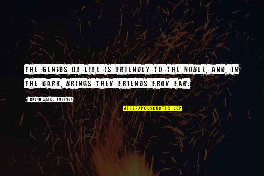 Best Friends For Life Quotes By Ralph Waldo Emerson: The genius of life is friendly to the