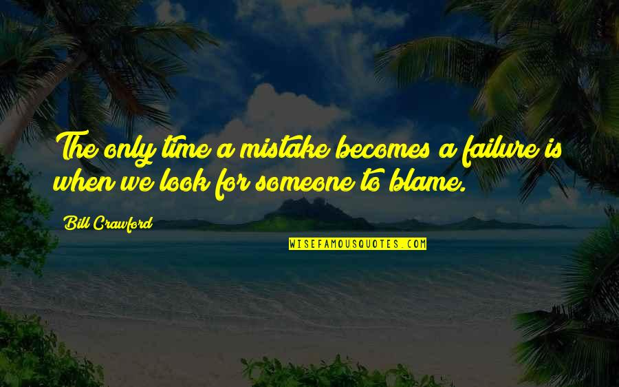 Best Friends Forever Tagalog Quotes By Bill Crawford: The only time a mistake becomes a failure