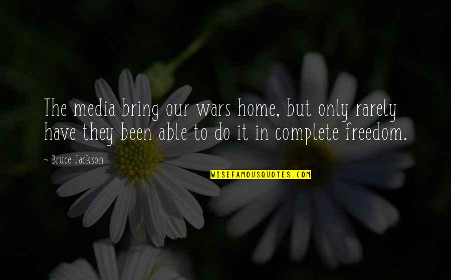 Best Friends From Tumblr Quotes By Bruce Jackson: The media bring our wars home, but only