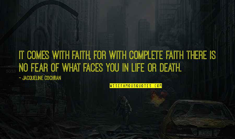 Best Friends From Tumblr Quotes By Jacqueline Cochran: It comes with faith, for with complete faith