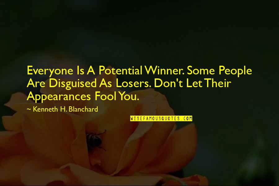Best Friends From Tumblr Quotes By Kenneth H. Blanchard: Everyone Is A Potential Winner. Some People Are