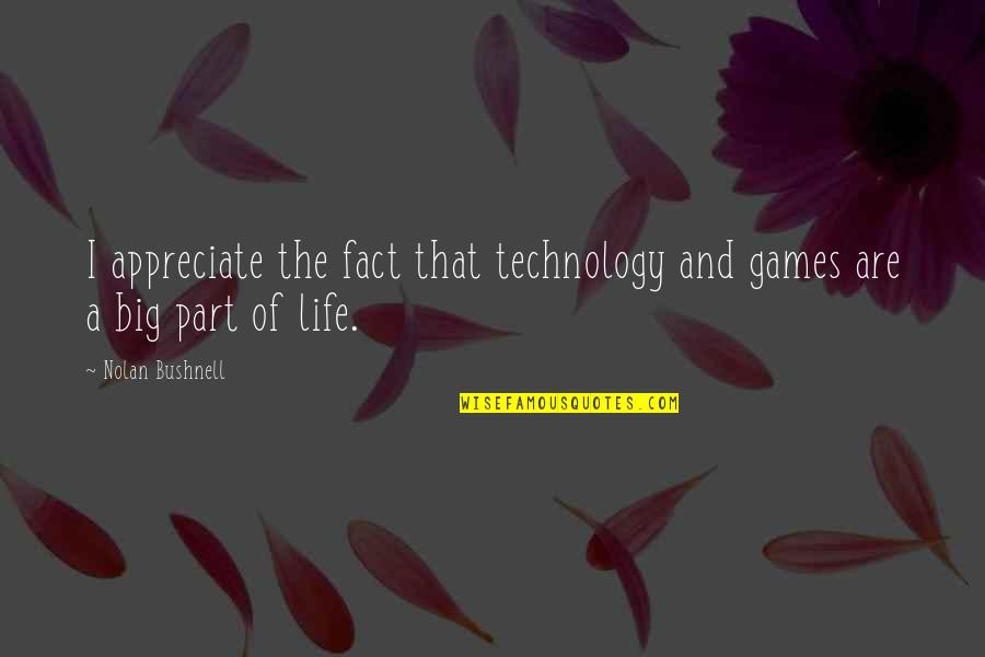 Best Friends From Tumblr Quotes By Nolan Bushnell: I appreciate the fact that technology and games