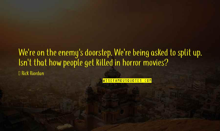 Best Friends From Tumblr Quotes By Rick Riordan: We're on the enemy's doorstep. We're being asked