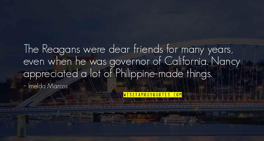 Best Friends Over The Years Quotes By Imelda Marcos: The Reagans were dear friends for many years,